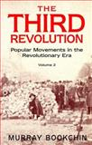 The Third Revolution : Popular Movements in the Revolutionary Era, Bookchin, Murray, 0304335967