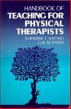 Handbook of Teaching for Physical Therapists, Shepard, Katherine F. and Jensen, Gail M., 075069596X