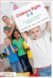Children's Rights 0-8 : Promoting Participation in Education and Care, Mallika Kanyal, 1408285967