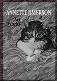 Annette Jimerson Art Works, Annette Jimerson, 1489545964