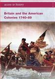Britain and the American Colonies, 1740-89, Farmer, Alan, 0340965967