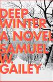 Deep Winter, Samuel W. Gailey, 0399165967