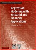 Regression Modeling with Actuarial and Financial Applications, Frees, Edward W., 0521135966