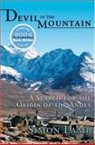 Devil in the Mountain - A Search for the Origin of the Andes, Lamb, Simon, 0691115966