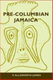 Pre-Columbian Jamaica, Allsworth-Jones, P., 0817315969