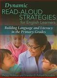 Dynamic Read-Aloud Strategies for English Learners : Building Language and Literacy in the Primary Grades, Hickman, Peggy and Pollard-Durodola, Sharolyn D., 0872075966