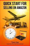 Quick Start for Selling on Amazon, Tom Coe, 1490595961
