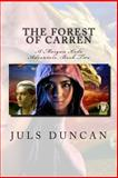 The Forest of Carren, a Morgan Koda Adventure, Book Two, Juls Duncan, 1490975969