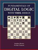 Fundamentals of Digital Logic with VHDL Design, Brown, Stephen and Vranesic, Zvonko G., 0072355964