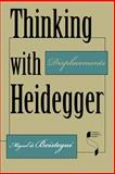 Thinking with Heidegger : Displacements, Beistegui, Miguel de and de Beistegui, Miguel, 025321596X
