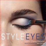Style Eyes, Taylor Chang-Babaian, 0399535969