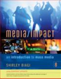 Media/Impact : An Introduction to Mass Media, Biagi, Shirley, 0495565962
