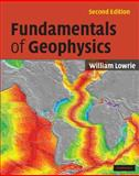 Fundamentals of Geophysics, Lowrie, William, 0521675960
