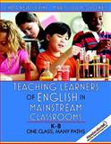 Teaching Learners of English in Mainstream Classrooms (K-8) (with MyEducationLab), New Levine, Linda and McCloskey, Mary Lou, 0138155968