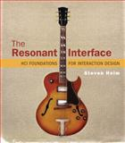 The Resonant Interface : HCI Foundations for Interaction Design, Heim, Steven, 0321375963