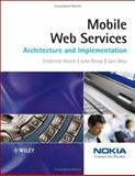 Mobile Web Services : Architecture and Implementation, Hirsch, Frederick and Kemp, John, 0470015969