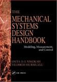 The Mechanical Systems Design Handbook : Modeling, Measurement, and Control, Nwokah, Osita D., 0849385962