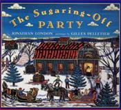The Sugaring-Off Party, Jonathan London, 1550415964