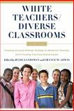 White Teachers - Diverse Classrooms 2nd Edition