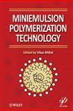 Miniemulsion Polymerization Technology, , 0470625961