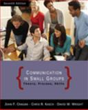Communication in Small Groups : Theory, Process, Skills, Cragan, John F. and Wright, Tony, 0495095966