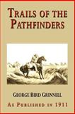 Trails of the Pathfinders, George Bird Grinnell, 1582185964