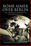 Bomb Aimer over Berlin, Les Bartlett, 184415596X