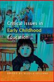 Critical Issues in Early Childhood Education, Yelland, Nicola, 0335215963