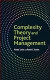 Complexity Theory and Project Management, Curlee, Wanda and Gordon, Robert L., 0470545968