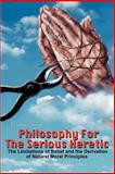 Philosophy for the Serious Heretic, Warren B. Sharpe, 0595215963