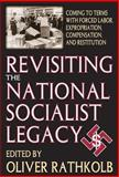 Revisiting the National Socialist Legacy : Coming to Terms with Forced Labor, Expropriation, Compensation, and Restitution, , 0765805960