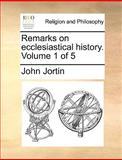 Remarks on Ecclesiastical History, John Jortin, 1140915967