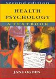 Health Psychology : A Textbook, Ogden, Jane, 0335205968