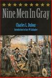 Nine Men in Gray, Charles L. Dufour, 0803265964