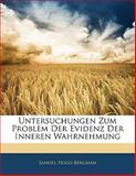 Untersuchungen Zum Problem der Evidenz der Inneren Wahrnehmung, Samuel Hugo Bergman, 1141825961