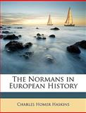 The Normans in European History, Charles Homer Haskins, 1146635966
