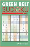 Green Belt Sudoku, Michael Rios, 1402735960