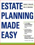 Estate Planning Made Easy, David T. Phillips and Bill S. Wolfkiel, 1419595962
