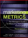 Marketing Metrics : The Definitive Guide to Measuring Marketing Performance, Farris, Paul and Bendle, Neil, 0134085965