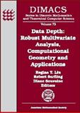 Data Depth : Robust Multivariate Analysis, Computational Geometry, and Applications, , 0821835963