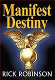 Manifest Destiny, Rick Robinson, 0929915968