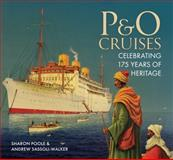 175th Anniversary History of P and O Cruises, Sharon Poole and Andrew Sassoli-Walker, 1445605961