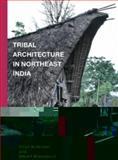 Tribal Architecture in Northeast India, Kolkman, Rene and Blackburn, Stuart H., 9004255966