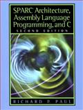 SPARC Architecture, Assembly Language Programming, and C, Paul, Richard P., 0130255963