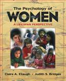 The Psychology of Women : A Lifespan Perspective, Etaugh, Claire and Bridges, Judith S., 0205285961