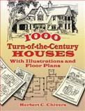1000 Turn-of-the-Century Houses, Herbert C. Chivers, 0486455963