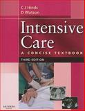 Intensive Care : A Concise Textbook, Hinds, Charles J. and Watson, J. David, 0702025968