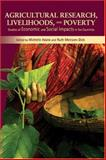 Agricultural Research, Livelihoods, and Poverty : Studies of Economic and Social Impacts in Six Countries, , 0801885965