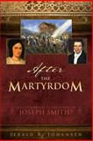 After the Martyrdom, Jerald R. Johansen, 0882905961