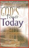 Experiencing God's Power Today, Smith Wigglesworth, 0883685965